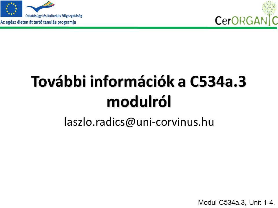 További információk a C534a.3 modulról laszlo.radics@uni-corvinus.hu Modul C534a.3, Unit 1-4.