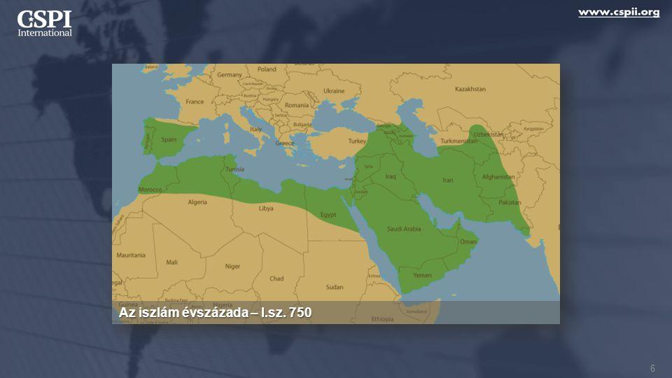 Iszlám  Leigázták a kereszténység szívét — a Szentföldet  Kiirtották a kereszténység különböző formáit 57