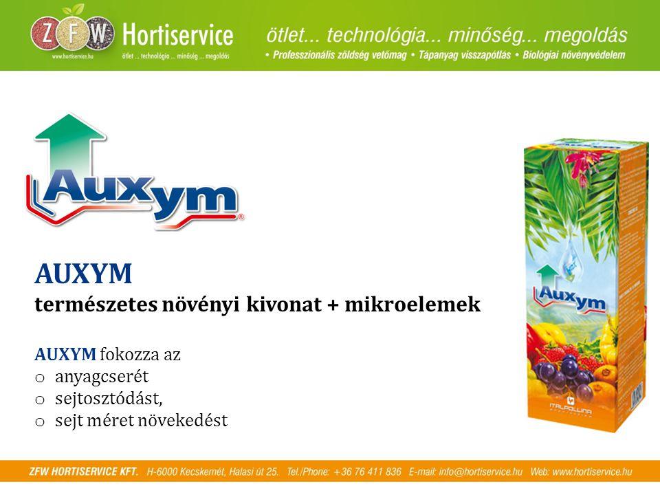 AUXYM természetes növényi kivonat + mikroelemek AUXYM fokozza az o anyagcserét o sejtosztódást, o sejt méret növekedést