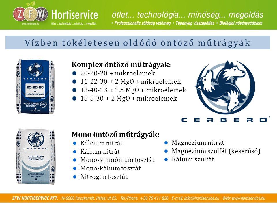 Vízben tökéletesen oldódó öntöző műtrágyák Komplex öntöző műtrágyák: 20-20-20 + mikroelemek 11-22-30 + 2 MgO + mikroelemek 13-40-13 + 1,5 MgO + mikroelemek 15-5-30 + 2 MgO + mikroelemek Mono öntöző műtrágyák: Kálcium nitrát Kálium nitrát Mono-ammónium foszfát Mono-kálium foszfát Nitrogén foszfát Magnézium nitrát Magnézium szulfát (keserűsó) Kálium szulfát