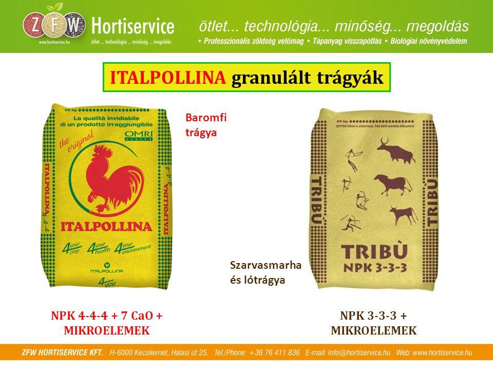 ITALPOLLINA granulált trágyák NPK 4-4-4 + 7 CaO + MIKROELEMEK NPK 3-3-3 + MIKROELEMEK Baromfi trágya Szarvasmarha és lótrágya