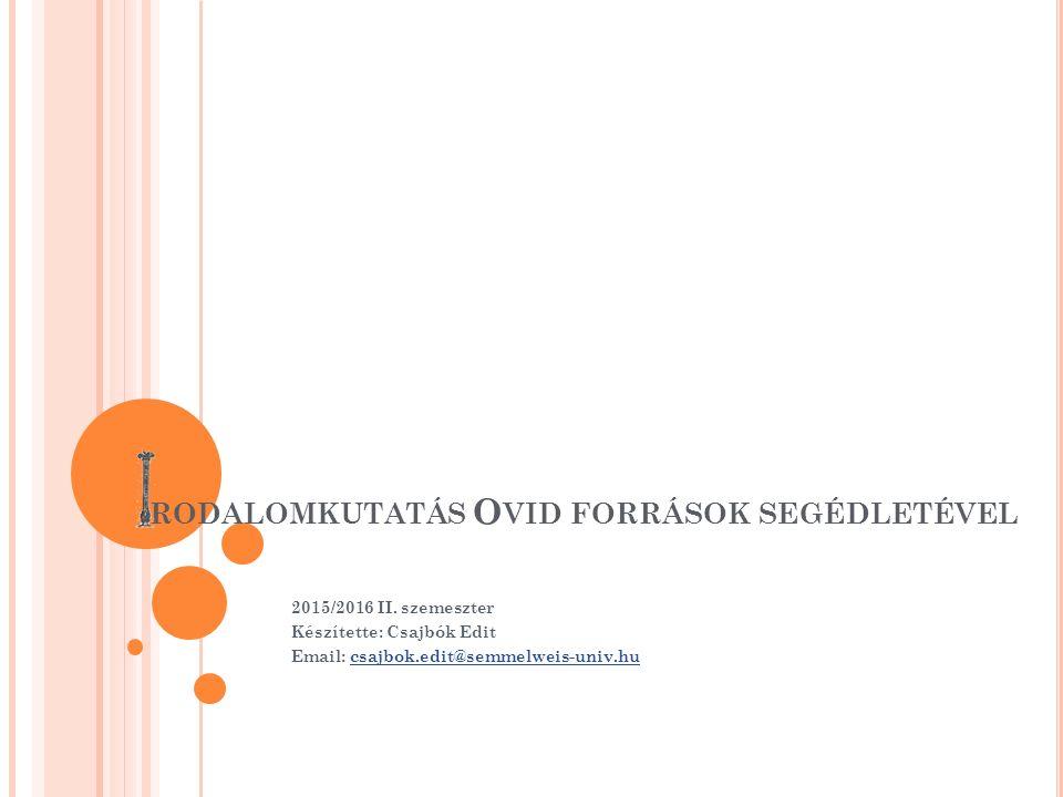RODALOMKUTATÁS O VID FORRÁSOK SEGÉDLETÉVEL 2015/2016 II.