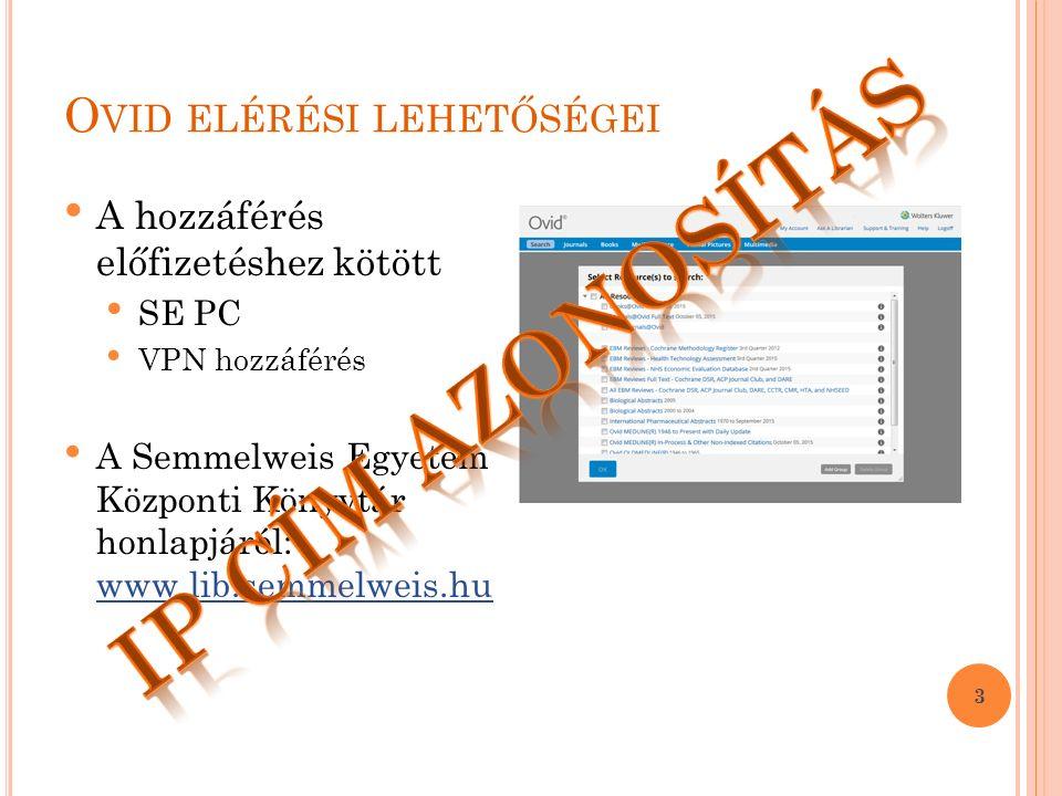 O VID ELÉRÉSI LEHETŐSÉGEI 3 A hozzáférés előfizetéshez kötött SE PC VPN hozzáférés A Semmelweis Egyetem Központi Könyvtár honlapjáról: www.lib.semmelweis.hu www.lib.semmelweis.hu