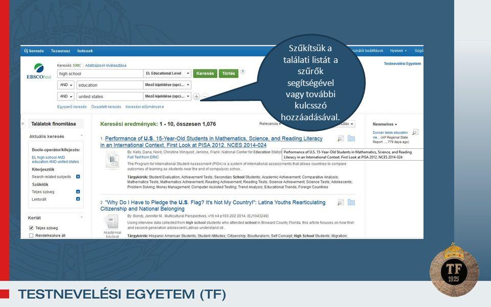 Szűkítsük a találati listát a szűrők segítségével vagy további kulcsszó hozzáadásával.