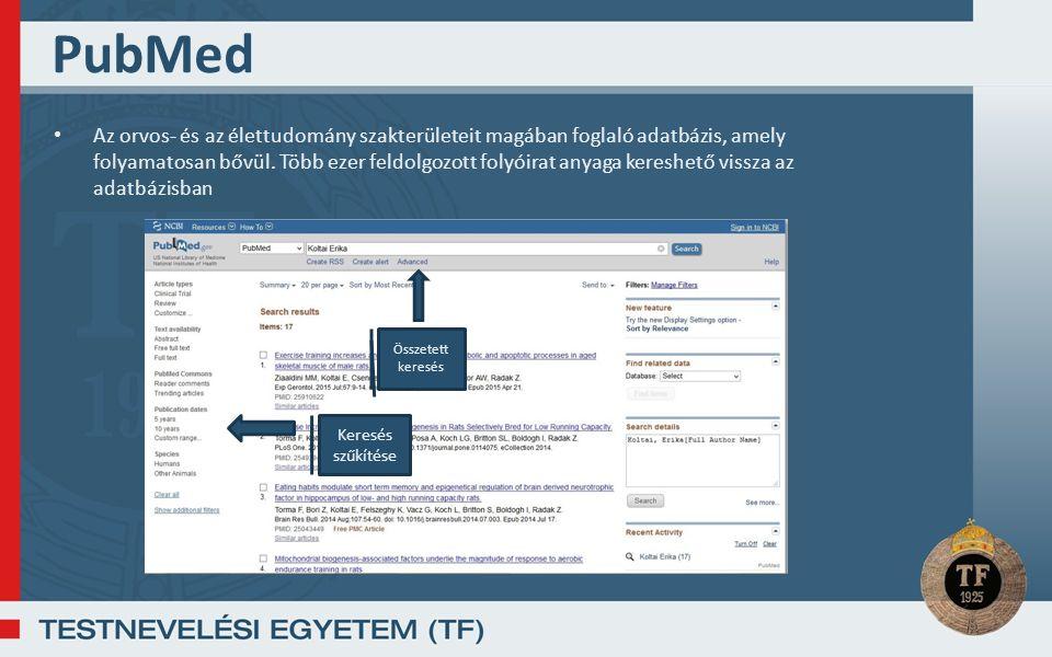 PubMed Az orvos- és az élettudomány szakterületeit magában foglaló adatbázis, amely folyamatosan bővül.