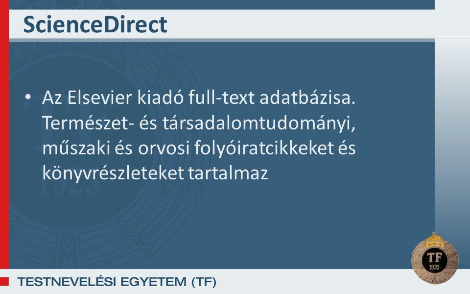 ScienceDirect Az Elsevier kiadó full-text adatbázisa.