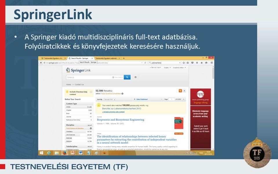 SpringerLink A Springer kiadó multidiszciplináris full-text adatbázisa.
