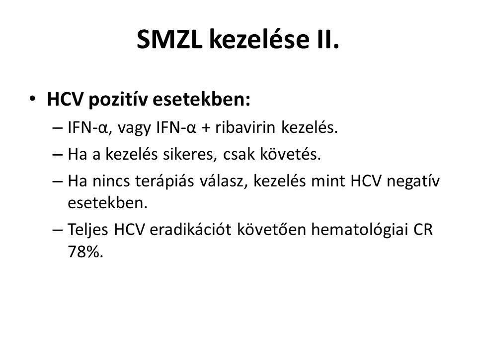 SMZL kezelése II. HCV pozitív esetekben: – IFN-α, vagy IFN-α + ribavirin kezelés. – Ha a kezelés sikeres, csak követés. – Ha nincs terápiás válasz, ke