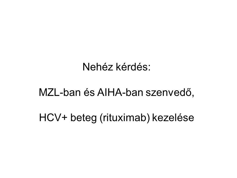 Nehéz kérdés: MZL-ban és AIHA-ban szenvedő, HCV+ beteg (rituximab) kezelése