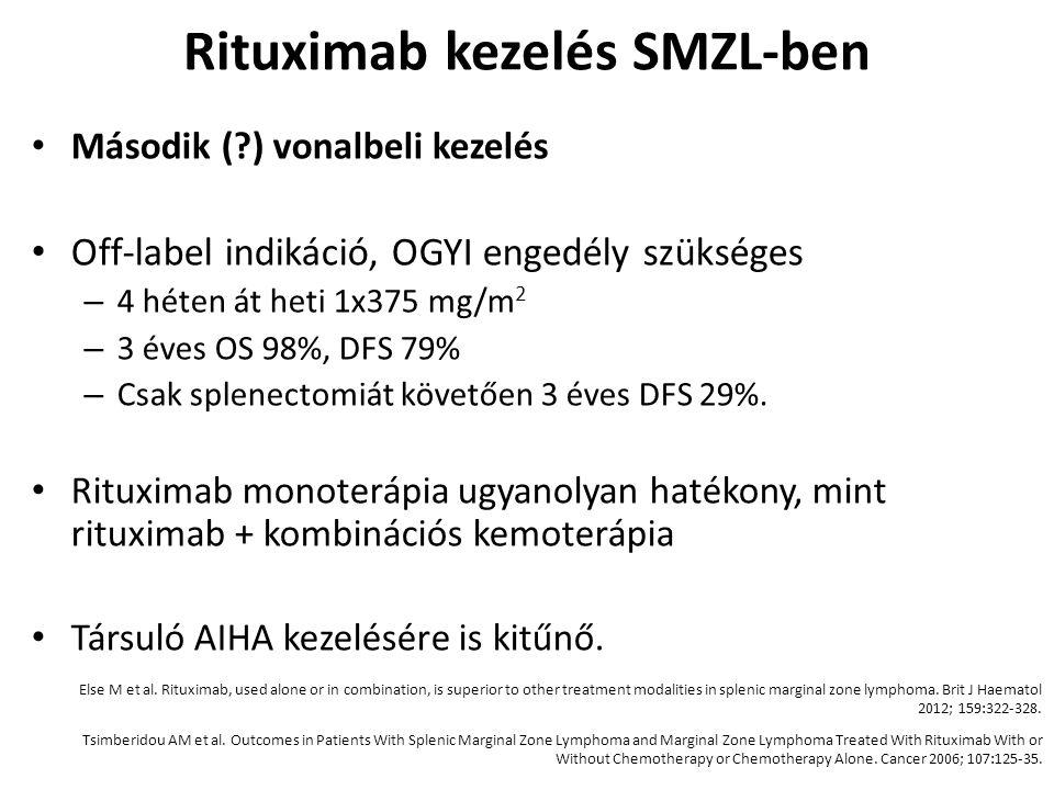 Rituximab kezelés SMZL-ben Második (?) vonalbeli kezelés Off-label indikáció, OGYI engedély szükséges – 4 héten át heti 1x375 mg/m 2 – 3 éves OS 98%,