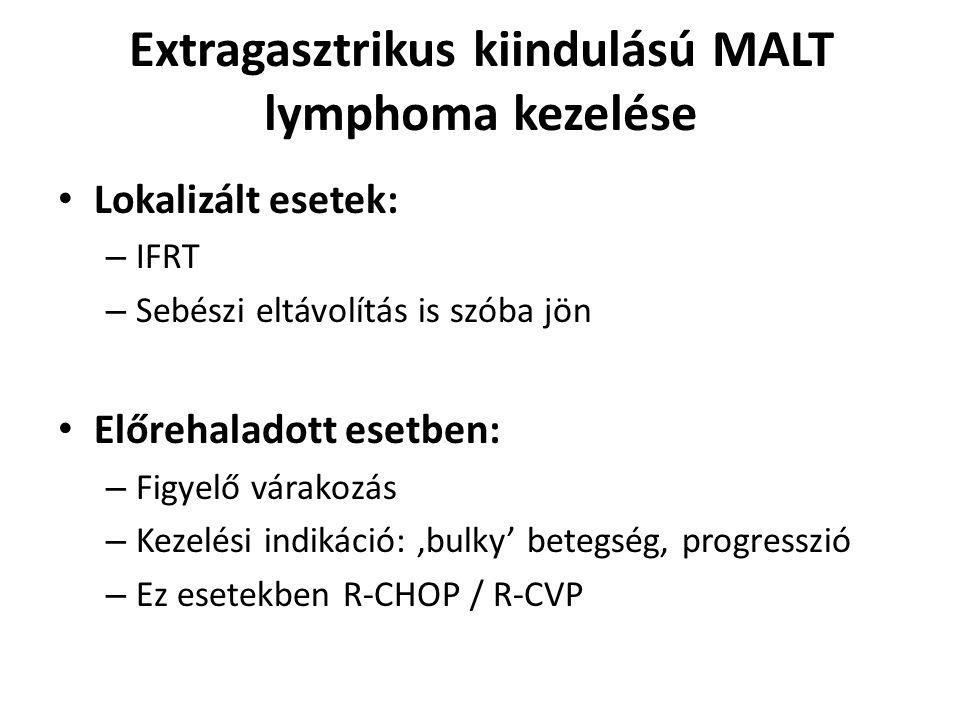 Extragasztrikus kiindulású MALT lymphoma kezelése Lokalizált esetek: – IFRT – Sebészi eltávolítás is szóba jön Előrehaladott esetben: – Figyelő várako