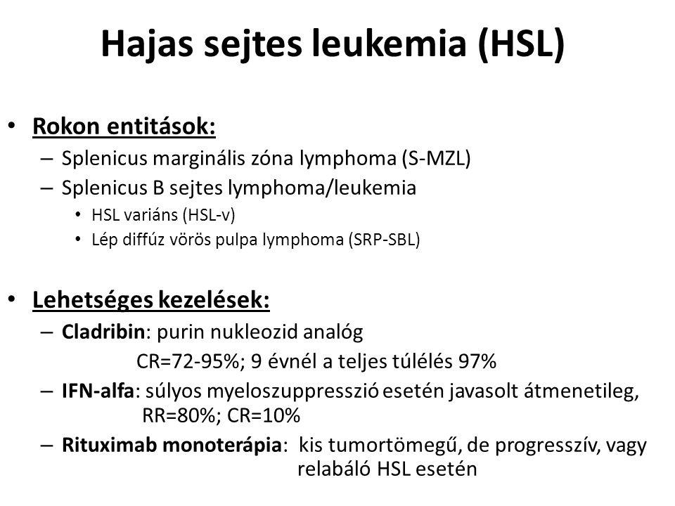 Hajas sejtes leukemia (HSL) Rokon entitások: – Splenicus marginális zóna lymphoma (S-MZL) – Splenicus B sejtes lymphoma/leukemia HSL variáns (HSL-v) L