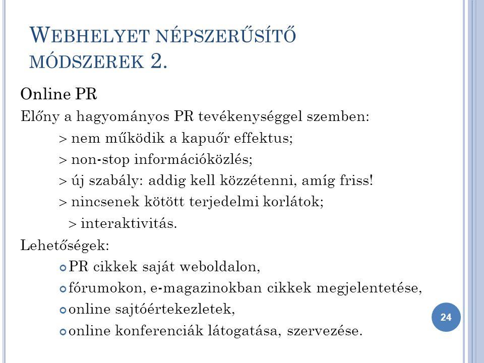 W EBHELYET NÉPSZERŰSÍTŐ MÓDSZEREK 2.
