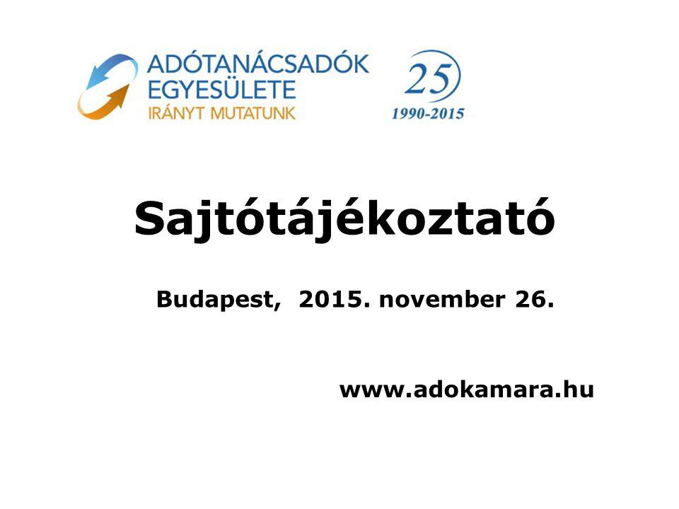 Sajtótájékoztató Budapest, 2015. november 26. www.adokamara.hu