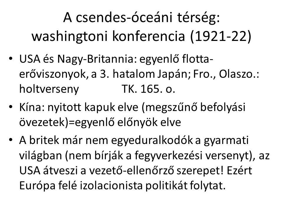 Japán Nyersanyaghiány, népességrobbanás a tisztikar vezető szerepet szerez egyfajta élettér megvalósítására Tanaka-terv: csendes-óceáni világbirodalom (faji felsőbbrendűség, terjeszkedés Kína felé: Mandzsúria elfoglalása, Mandzsukuo 1932- ben japán bábállam) A kínai tengerpart elfoglalása (1938)