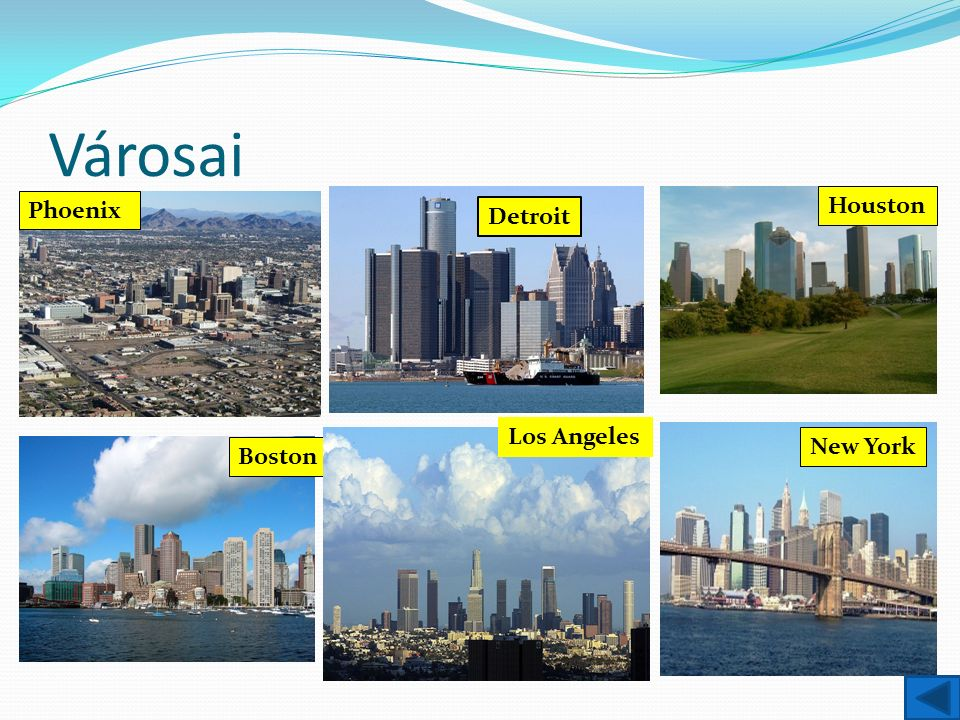 Városai Detroit Boston Los Angeles Houston New York Phoenix