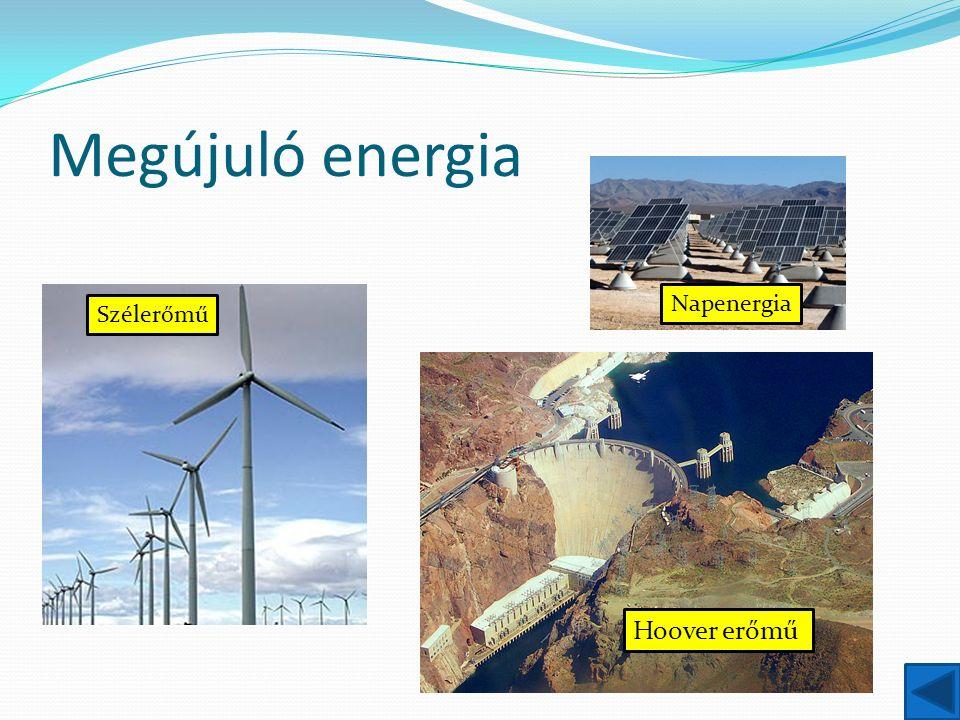 Megújuló energia Hoover erőmű Napenergia Szélerőmű