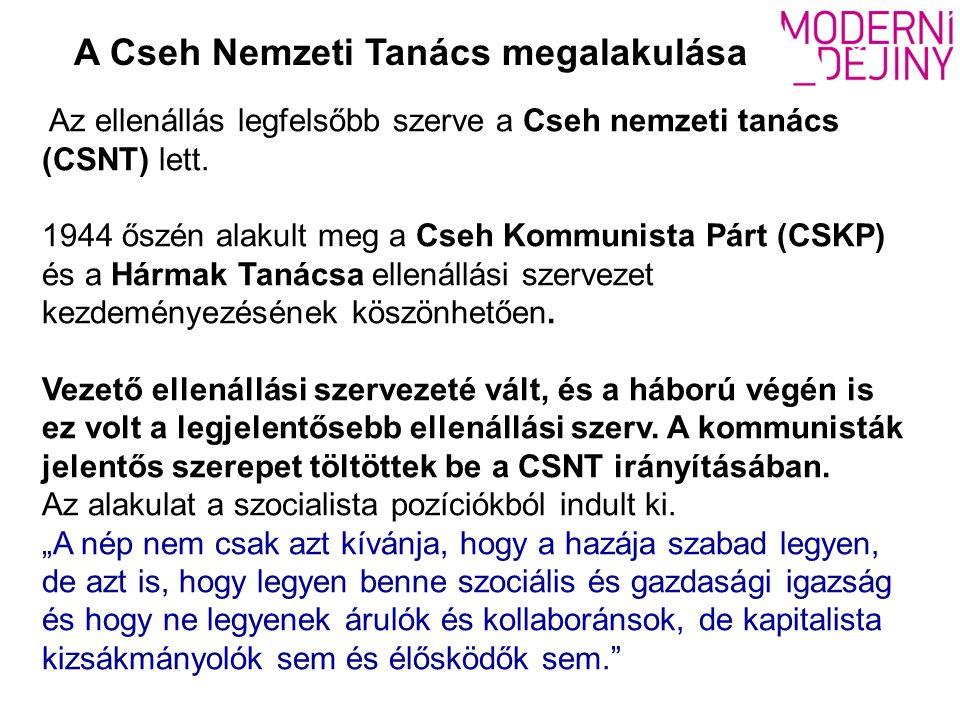 Az ellenállás legfelsőbb szerve a Cseh nemzeti tanács (CSNT) lett.