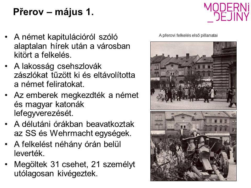 Přerov – május 1.A német kapitulációról szóló alaptalan hírek után a városban kitört a felkelés.