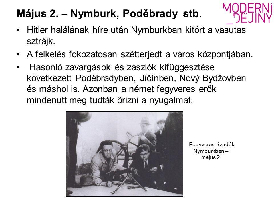 Május 2.– Nymburk, Poděbrady stb. Hitler halálának híre után Nymburkban kitört a vasutas sztrájk.