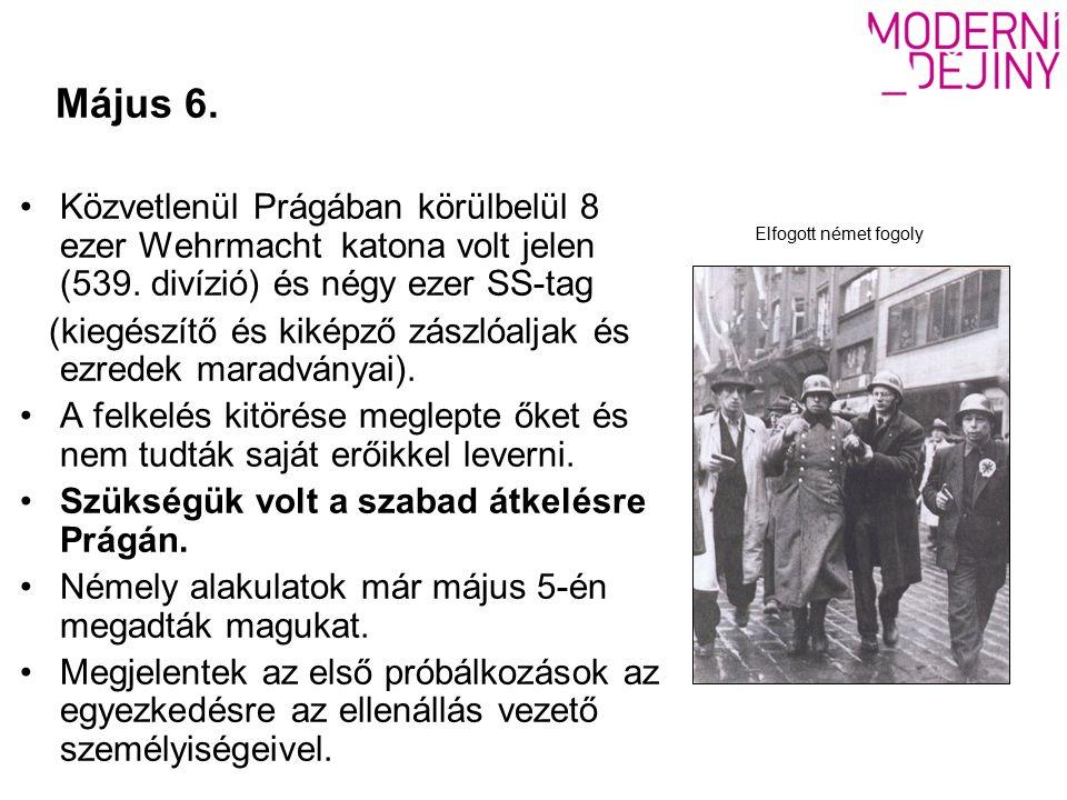 Május 6.Közvetlenül Prágában körülbelül 8 ezer Wehrmacht katona volt jelen (539.