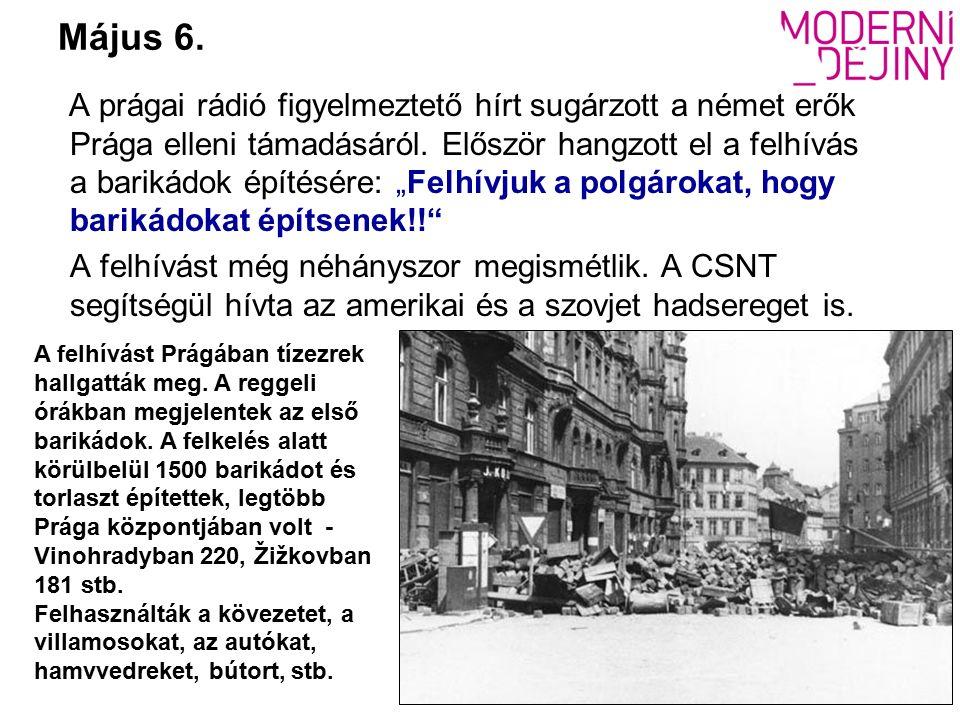 Május 6.A prágai rádió figyelmeztető hírt sugárzott a német erők Prága elleni támadásáról.