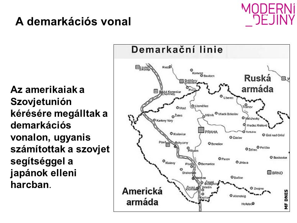 A demarkációs vonal Az amerikaiak a Szovjetunión kérésére megálltak a demarkációs vonalon, ugyanis számítottak a szovjet segítséggel a japánok elleni harcban.