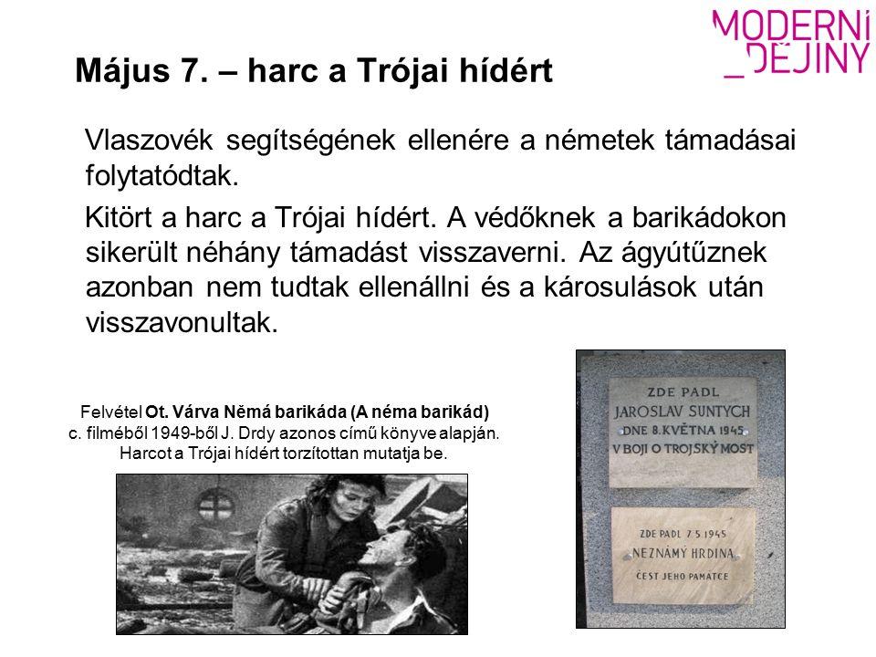 Május 7.– harc a Trójai hídért Vlaszovék segítségének ellenére a németek támadásai folytatódtak.