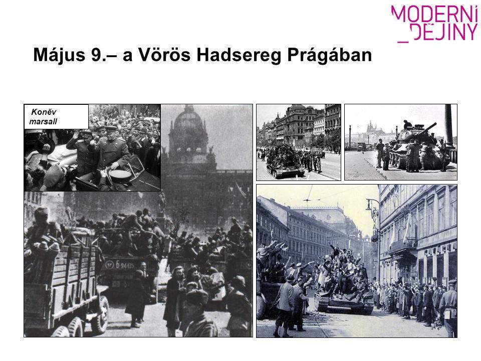 Május 9.– a Vörös Hadsereg Prágában Koněv marsall
