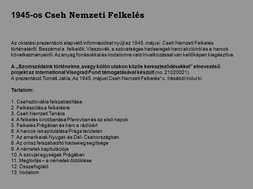 1945-os Cseh Nemzeti Felkelés Az oktatási prezentáció alapvető információkat nyújt az 1945.