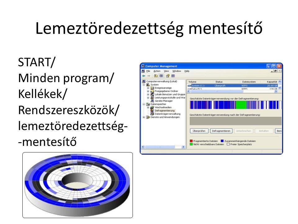 Lemeztöredezettség mentesítő START/ Minden program/ Kellékek/ Rendszereszközök/ lemeztöredezettség- -mentesítő