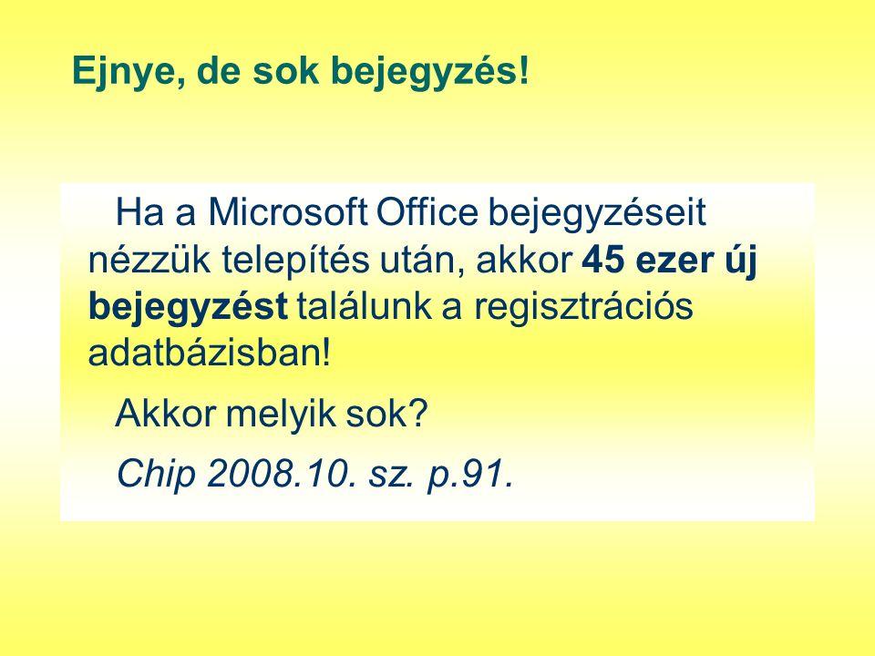 Ejnye, de sok bejegyzés! Ha a Microsoft Office bejegyzéseit nézzük telepítés után, akkor 45 ezer új bejegyzést találunk a regisztrációs adatbázisban!
