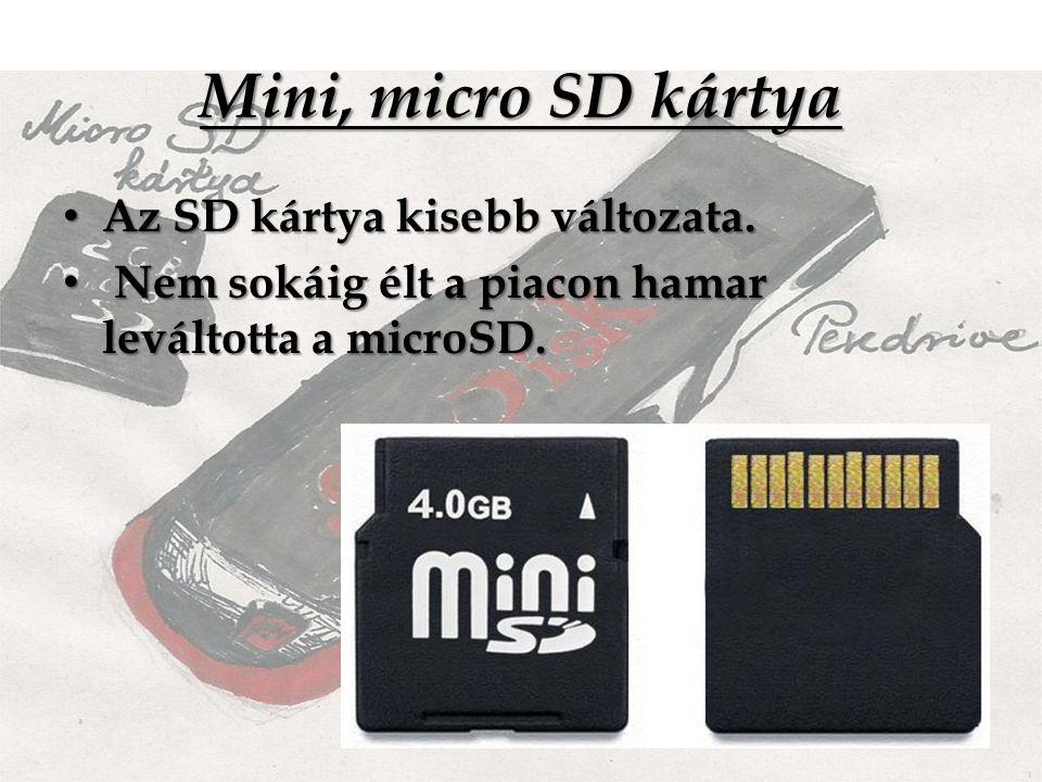 Mini, micro SD kártya Az SD kártya kisebb változata.