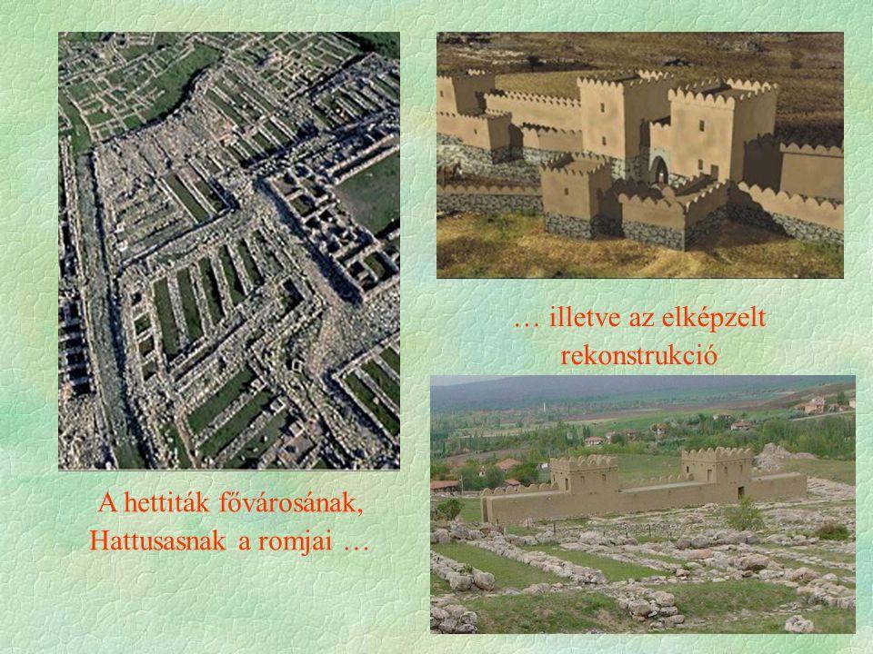 A hettiták fővárosának, Hattusasnak a romjai … … illetve az elképzelt rekonstrukció