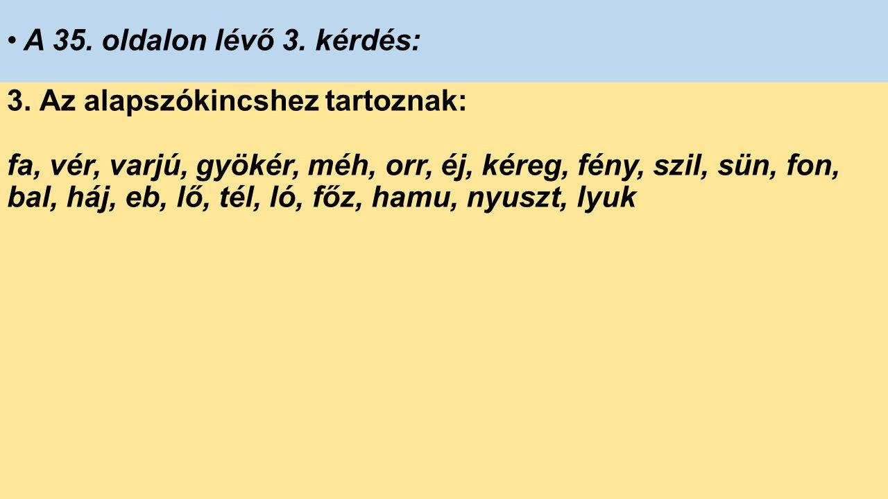 A 35. oldalon lévő 3. kérdés: 3.