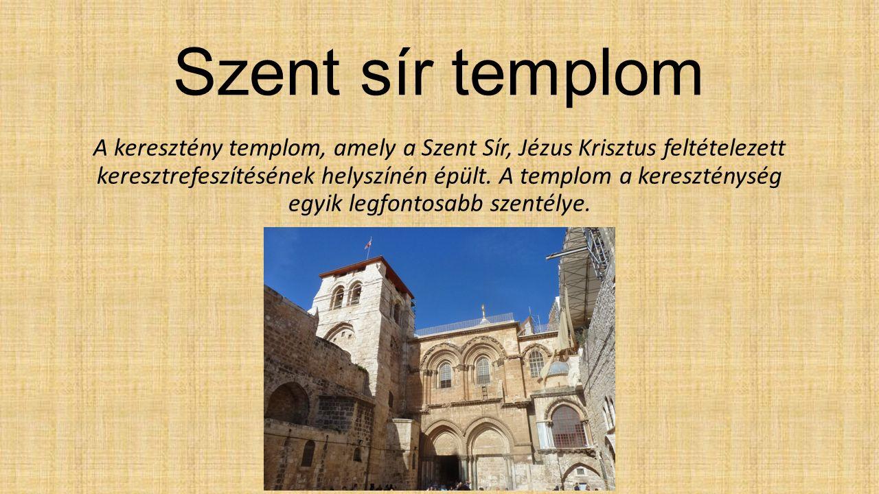 Szent sír templom A keresztény templom, amely a Szent Sír, Jézus Krisztus feltételezett keresztrefeszítésének helyszínén épült.