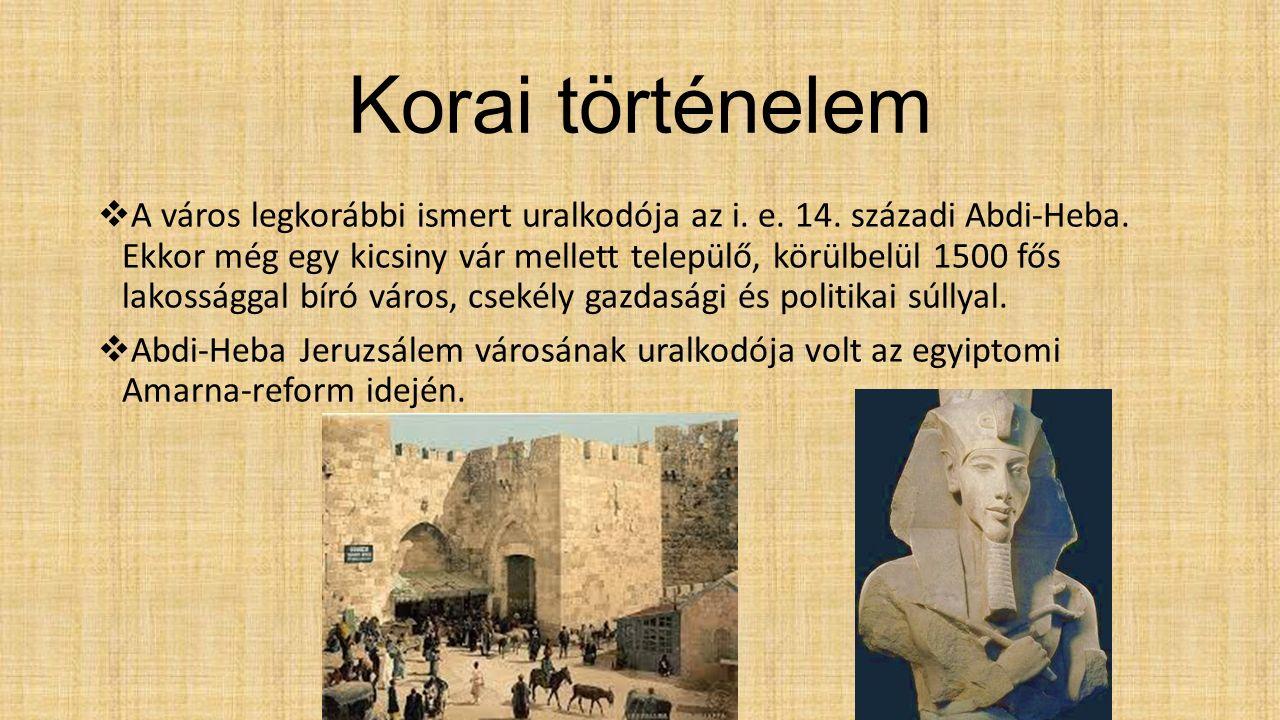 Korai történelem  A város legkorábbi ismert uralkodója az i.