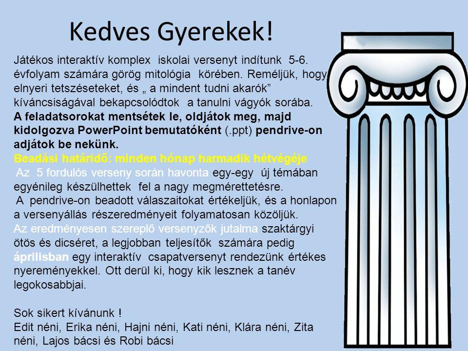Szakirodalom a görög istenekről http://www.mek.iif.hu/porta/szint/human/vallas/mitologi/ html/index.htm http://www.mek.iif.hu/porta/szint/human/vallas/mitologi/ html/index.htm http://www.kislexikon.hu/gorog_mitologia.html http://sarti-info.hu/gorogistenek/poseidon.htm http://munduslatinus.atw.hu/Mitologia/geneolog.pdf http://tttweb.hu/gyujtemenyek/cikkek/regi/Mitologia/Iste nek/Gorog%20-%20Romai.htm http://tttweb.hu/gyujtemenyek/cikkek/regi/Mitologia/Iste nek/Gorog%20-%20Romai.htm http://tttweb.hu/gyujtemenyek/cikkek/regi/Mitologia/Iste nek/Gorog%20-%20Romai.htm http://tttweb.hu/gyujtemenyek/cikkek/regi/Mitologia/Iste nek/Gorog%20-%20Romai.htm http://www.literatura.hu/lexikon/mitosz/prometheus.htm http://hu.wikipedia.org/wiki/Atlasz A fenti linkek segítenek a feladatok megoldásában.