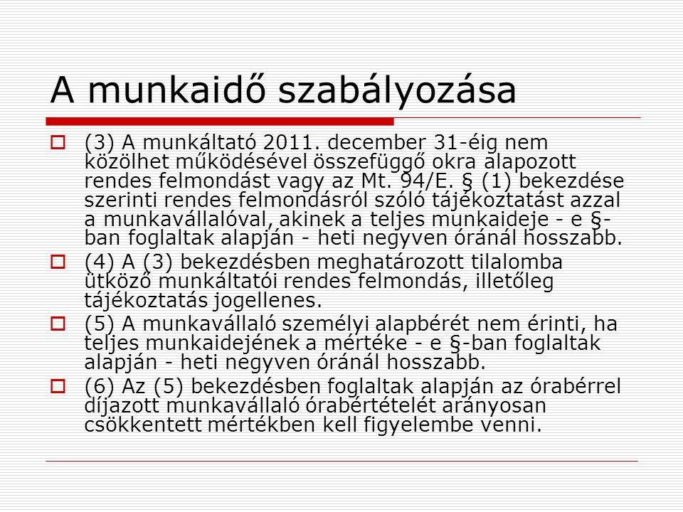 A munkaidő szabályozása  (3) A munkáltató 2011.