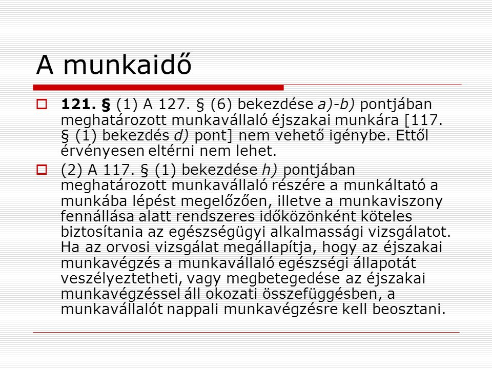 A munkaidő  121. § (1) A 127.