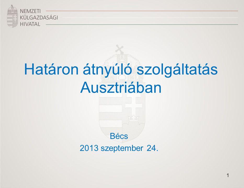 Határon átnyúló szolgáltatás Ausztriában Bécs 2013 szeptember 24. 1