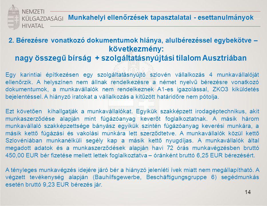 2. Bérezésre vonatkozó dokumentumok hiánya, alulbérezéssel egybekötve – következmény: nagy összegű bírság + szolgáltatásnyújtási tilalom Ausztriában E