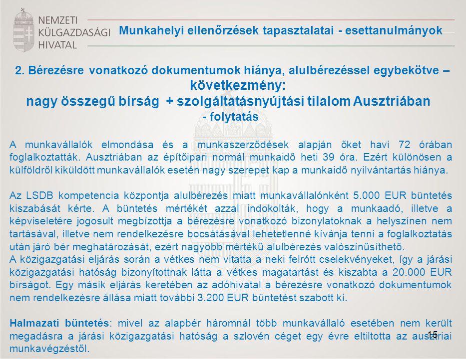 2. Bérezésre vonatkozó dokumentumok hiánya, alulbérezéssel egybekötve – következmény: nagy összegű bírság + szolgáltatásnyújtási tilalom Ausztriában -