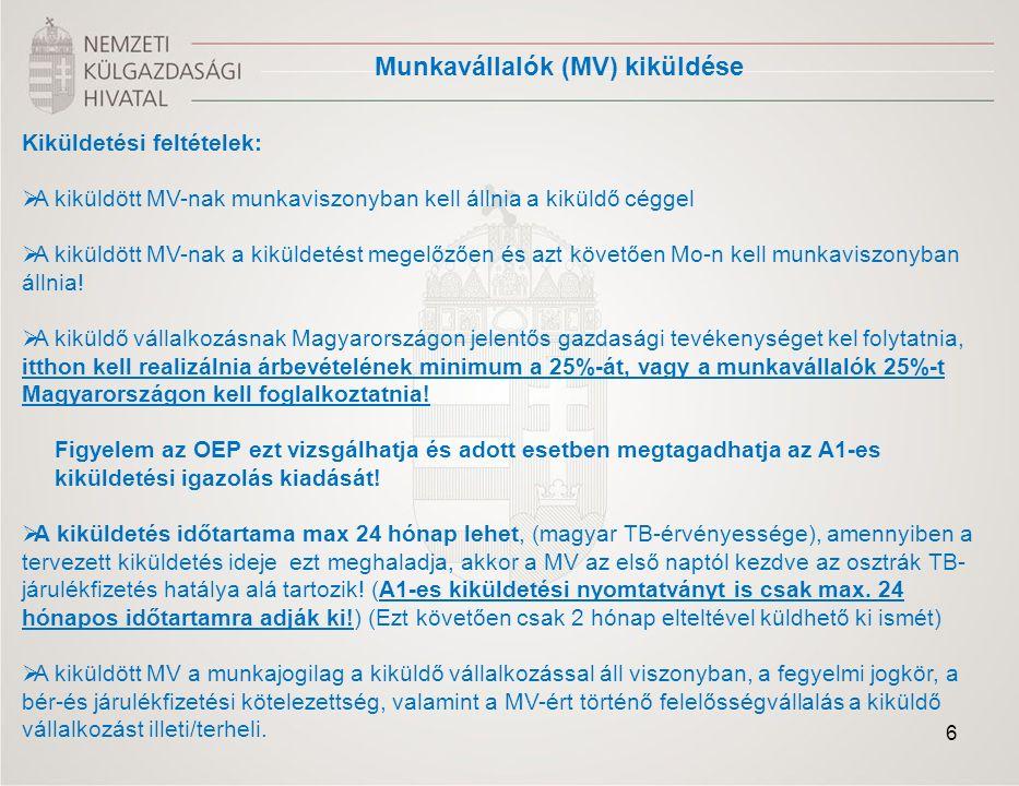 Kiküldetési feltételek:  A kiküldött MV-nak munkaviszonyban kell állnia a kiküldő céggel  A kiküldött MV-nak a kiküldetést megelőzően és azt követően Mo-n kell munkaviszonyban állnia.
