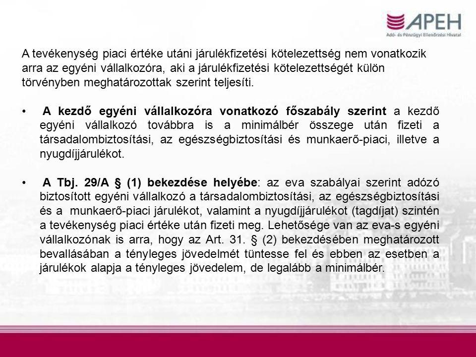 A tevékenység piaci értéke utáni járulékfizetési kötelezettség nem vonatkozik arra az egyéni vállalkozóra, aki a járulékfizetési kötelezettségét külön törvényben meghatározottak szerint teljesíti.