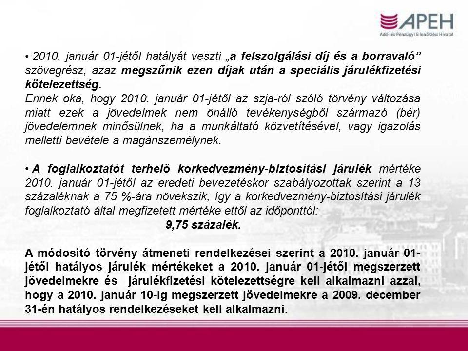 """2010. január 01-jétől hatályát veszti """"a felszolgálási díj és a borravaló"""" szövegrész, azaz megszűnik ezen díjak után a speciális járulékfizetési köte"""