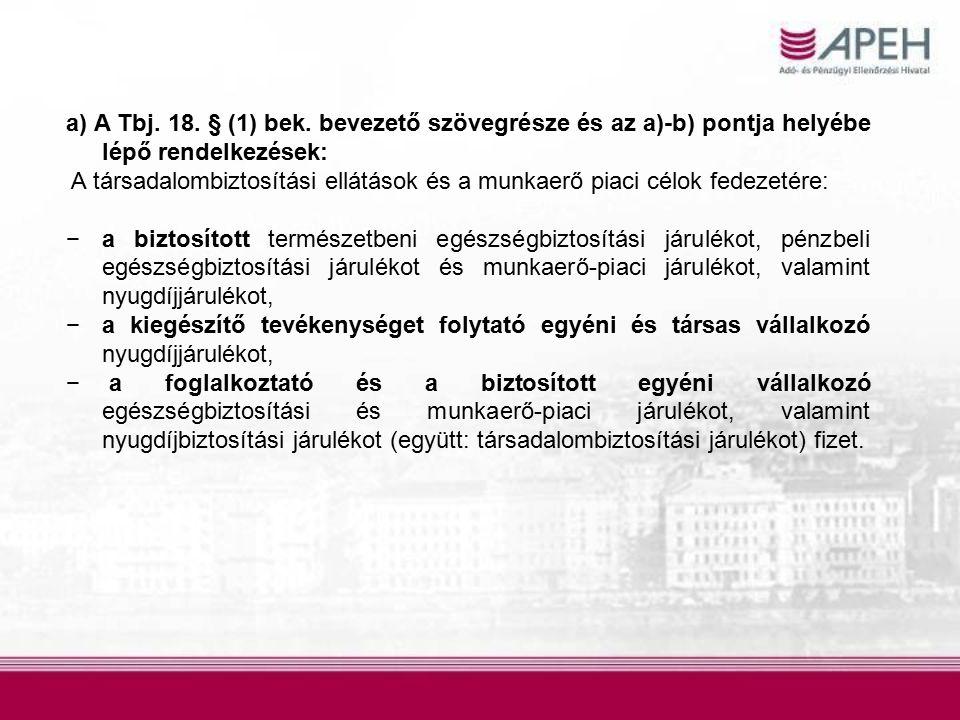 a) A Tbj. 18. § (1) bek.