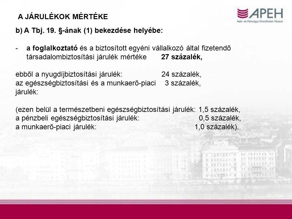 A JÁRULÉKOK MÉRTÉKE b) A Tbj. 19.