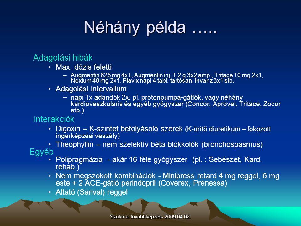 Szakmai továbbképzés- 2009.04.02. Néhány példa …..