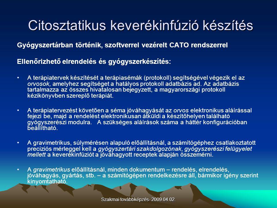 Szakmai továbbképzés- 2009.04.02. Citosztatikus keverékinfúzió készítés Citosztatikus keverékinfúzió készítés Gyógyszertárban történik, szoftverrel ve